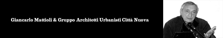 Giancarlo Mattioli & Gruppo Architetti Urbanisti Città Nuova