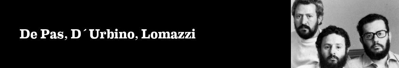 De Pas, D´Urbino, Lomazzi